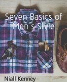 Niall Kenney: Seven Basics of Men´s Style