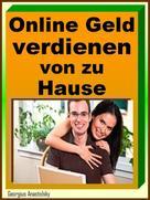 Georgius Anastolsky: Online Geld verdienen von zu Hause ★