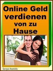 Online Geld verdienen von zu Hause - Heimarbeit Internet