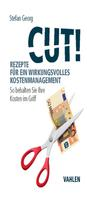 Stefan Georg: Cut! Rezepte für ein wirkungsvolles Kostenmanagement