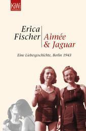 Aimée und Jaguar - Ein Liebesgeschichte, Berlin 1943