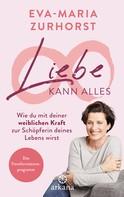 Eva-Maria Zurhorst: Liebe kann alles ★★★★
