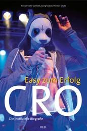 Cro - Easy zum Erfolg - Die inoffizielle Biografie