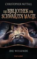 Christopher Nuttall: Die Bibliothek der Schwarzen Magie 1 ★★★★