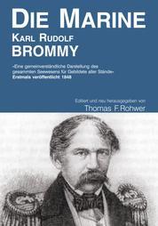 Karl Rudolf Brommy - Die Marine - Editiert und neu herausgegeben von Thomas F.Rohwer