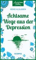 Heike Alsleben: Achtsame Wege aus der Depression ★★★★★