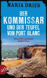 Der Kommissar und der Teufel von Port Blanc - Philippe Lagarde ermittelt