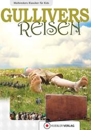 Gullivers Reisen - Walbreckers Klassiker für Kids