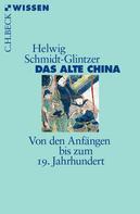 Helwig Schmidt-Glintzer: Das alte China ★★★★
