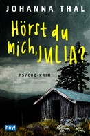 Johanna Thal: Hörst du mich, Julia?
