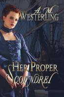 A.M. Westerling: Her Proper Scoundrel