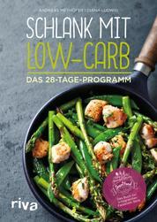 Schlank mit Low-Carb - Das 28-Tage-Programm