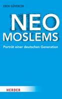 Eren Güvercin: Neo-Moslems ★★★★★