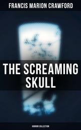 The Screaming Skull (Horror Collection) - Wandering Ghosts, The Dead Smile, Man Overboard!, For the Blood is the Life, The Upper Berth, By the Water of Paradise, The Doll's Ghost