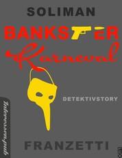 Bankster Karneval - Detektivstory