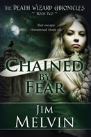 Jim Melvin: Chained By Fear