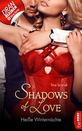 Heiße Winternächte - Shadows of Love