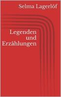 Selma Lagerlöf: Legenden und Erzählungen