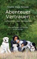 Maike Maja Nowak: Abenteuer Vertrauen ★★★★