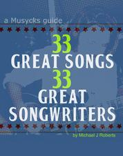 33 Great Songs 33 Great Songwriters - A Musycks Guide