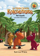 Ingo Siegner: Der kleine Drache Kokosnuss - Voll verpeilt und andere Geschichten - - ★★★★