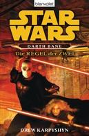 Drew Karpyshyn: Star Wars. Darth Bane. Die Regel der Zwei - ★★★★
