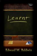 Edward M. Baldwin: Learnt (Duval County Book)