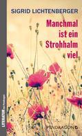 Sigrid Lichtenberger: Manchmal ist ein Strohhalm viel