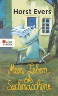 Horst Evers: Mein Leben als Suchmaschine ★★★★