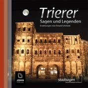 Trierer Sagen und Legenden - Stadtsagen Trier