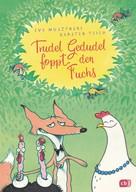 Eva Muszynski: Trudel Gedudel foppt den Fuchs ★★★★★