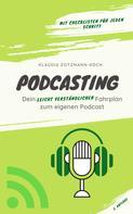 Klaudia Zotzmann-Koch: Podcasting für Kreative