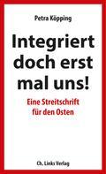Petra Köpping: Integriert doch erst mal uns! ★★★★★