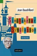 Jean Baudrillard: Simülakrlar ve Simülasyon