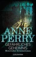 Anne Perry: Gefährliches Geheimnis ★★★★★
