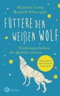Ronald P. Schweppe: Füttere den weißen Wolf ★★★★★