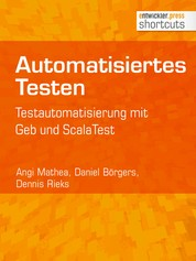 Automatisiertes Testen - Testautomatisierung mit Geb und ScalaTest