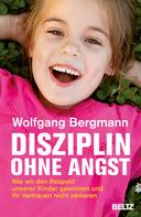 Wolfgang Bergmann: Disziplin ohne Angst