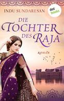 Indu Sundaresan: Die Tochter des Raja ★★★★★