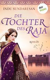 Die Tochter des Raja - Roman