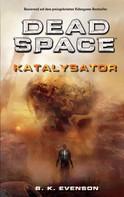 B. K. Evenson: Dead Space - Katalysator ★★★★★