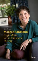 Margot Käßmann - Folge dem, was Dein Herz Dir rät