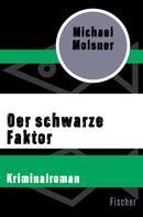 Michael Molsner: Der schwarze Faktor