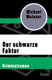 Der schwarze Faktor - Kriminalroman