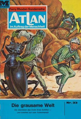 Atlan 33: Die grausame Welt