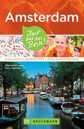 Bruckmann Reiseführer Amsterdam: Zeit für das Beste - Highlights, Geheimtipps, Wohlfühladressen