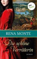 Rena Monte: Die schöne Verräterin ★★★★