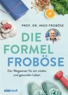 Ingo Froböse: Die Formel Froböse