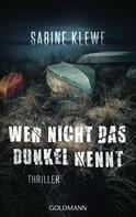 Sabine Klewe: Wer nicht das Dunkel kennt ★★★★