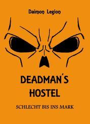 Deadman's Hostel - Schlecht bis ins Mark